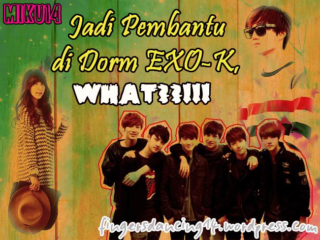 Jadi Pembantu di Dorm EXO-K, What?! (Chapter 2)